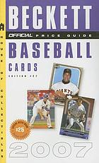 The official 2007 price guide to baseball cards