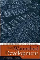 Introduction to watershed development : understanding and managing the impacts of sprawl
