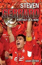 Steven Gerrard : portrait of a hero