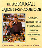 The McDougall quick & easy cookbook : over 300 delicious low-fat recipes you can prepare in fifteen minutes or less
