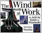 The wind at work : an activity guide to windmills
