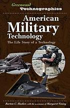 American military technology : the life story of a technology