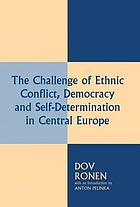 The challenge of ethnic conflict, democracy, and self-determination in Central Europe