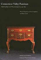 Connecticut Valley furniture : Eliphalet Chapin and his contemporaries, 1750-1800