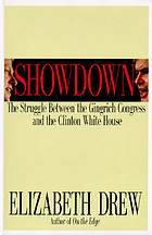 Showdown : the struggle between the Gingrich Congress and the Clinton White House