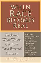 When race becomes real : Black and White writers confront their personal histories