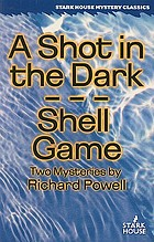 A shot in the dark ; Shell game : two mysteries