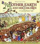 Mother Earth and her children : a quilted fairy tale