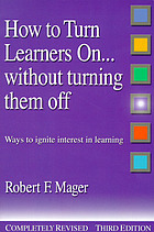 How to turn learners on-- without turning them off : ways to ignite interest in learning