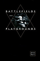 Battlefields and playgrounds