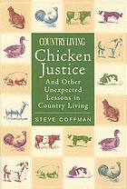 Chicken justice and other unexpected lessons in country living