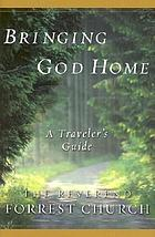 Bringing God home : a traveler's guide