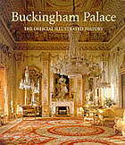 Buckingham Palace : an illustrated history