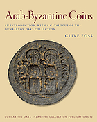 Arab-Byzantine coins : an introduction, with a catalogue of the Dumbarton Oaks collection