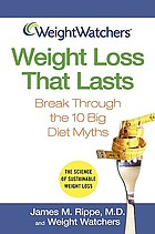 Weight loss that lasts : break through the 10 big diet myths