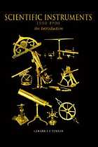 Scientific instruments, 1500-1900 : an introduction