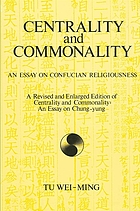 Centrality and commonality : an essay on Confucian religiousness