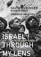 Israel Through my Lens Sixty Years as a Photojournalist; foreword by Shimon Peres