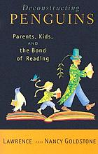 Deconstructing penguins : parents, kids, and the bond of reading