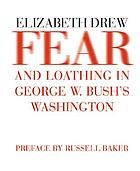 Fear and loathing in George W. Bush's America