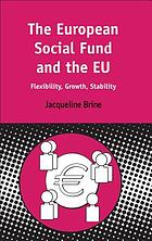 The European social fund and the EU : flexibility, growth, stability