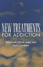 New treatments for addiction : behavioral, ethical, legal, and social questions