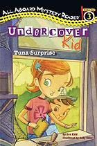 Undercover Kid : tuna surprise
