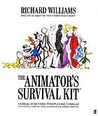 The animator's survival kit : a working manual of methods, principles, and formulas for computer, stop-motion, games and classical animators