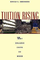 Tuition rising : why college costs so much