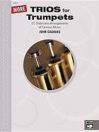 Trios for trumpets : 22 distinctive arrangements of famous music