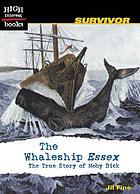 The Whaleship Essex : the true story of Moby Dick