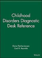 Childhood disorders diagnostic desk reference