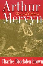 Arthur Mervyn; or, Memoirs of the year 1793