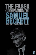 The Faber companion to Samuel Beckett a reader's guide to his works, life, and thought