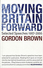 Moving Britain forward : selected speeches, 1997-2006