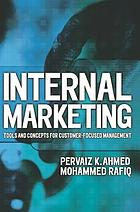 Internal marketing : tools and concepts for customer-focused management