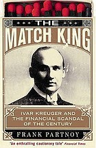 The match king : Ivar Kreuger and the financial scandal of the century