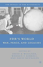 FDR's world : war, peace, and legacies