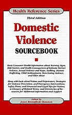 Domestic violence sourcebook : basic consumer health information about warning signs, risk factors, and health consequences of intimate partner violence, sexual violence and rape, stalking, human trafficking, child maltreatment, teen dating violence, and elder abuse : along with facts about victims and perpetrators, strategies for violence prevention, and emergency interventions, safety plans, and financial and legal tips for victims, a glossary of related terms, and directories of resources for additional information and support