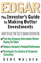EDGAR : the investor's guide to making better investments