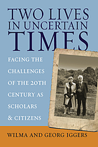 Two lives in uncertain times : facing the challenges of the 20th century as scholars and citizens