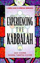Experiencing the Kabbalah : a simple guide to spiritual wholeness