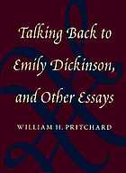 Talking back to Emily Dickinson and other essays