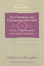 The Cherokees and Christianity, 1794-1870 : essays on acculturation and cultural persistence