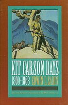 Kit Carson days, 1809-1868. Adventures in the path of empire