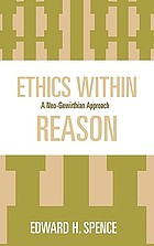 Ethics within reason : a neo-gewirthian approach