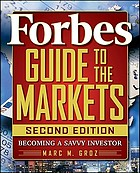 Forbes guide to the markets : becoming a savvy investor