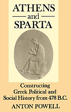 Athens and Sparta : constructing Greek political and social history from 478 BC