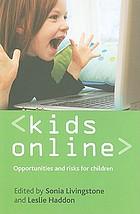 Kids online : opportunities and risks for children