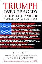Triumph over tragedy : September 11 and the rebirth of a business